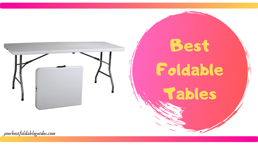 Best Foldable Tables